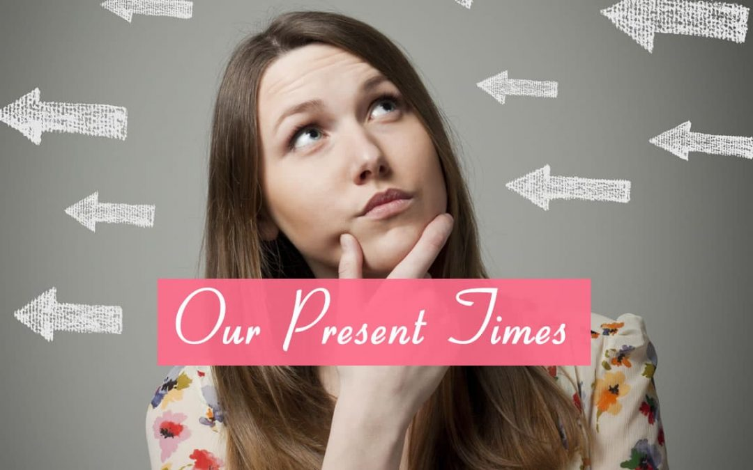 Our Present Times